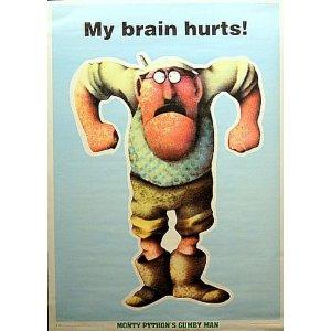Gumby Man My Brain Hurts
